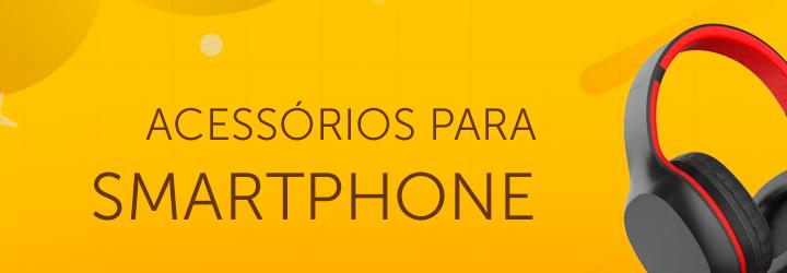 Acessórios de Smartphones
